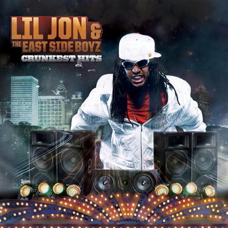 01.Lil Jon And The East Side Boyz - Crunkest Hits - Zortam Music