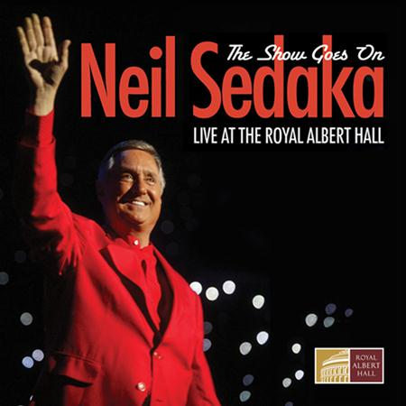 NEIL SEDAKA - The Show Goes On - Live At The Royal Labert Hall - Zortam Music