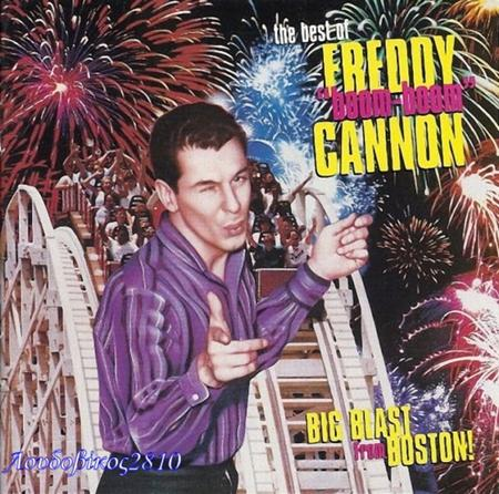 Freddy Cannon - Big Blast From Boston Best Of Freddy Cannon - Zortam Music