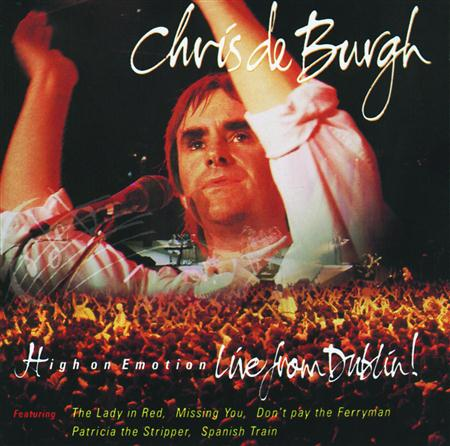 Chris De Burgh - High On Emotion Live From Dublin! - Zortam Music