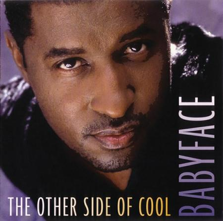 Babyface Feat. Stevie Wonder - The Other Side Of Cool - Zortam Music