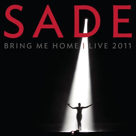 Sade - Bring Me Home Live 2011 - Zortam Music
