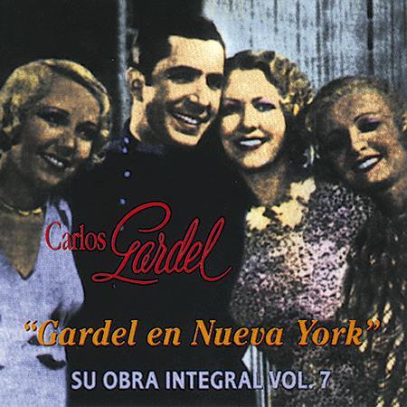 Carlos Gardel - Gardel En Nueva York - Su Obra Integral Vol. 7 - Zortam Music