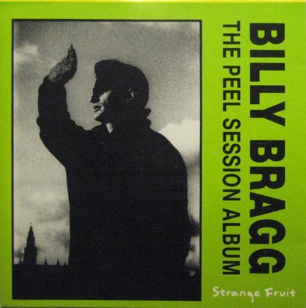 Billy Bragg - The Peel Session Album [live] - Zortam Music