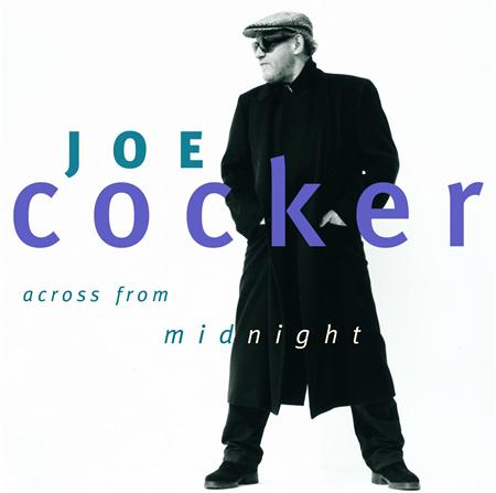 Joe Cocker - The Album Recordings 1984-2007 Across From Midnight - Zortam Music