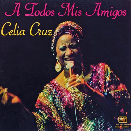 Celia Cruz - A Todos Mis Amigos - Zortam Music
