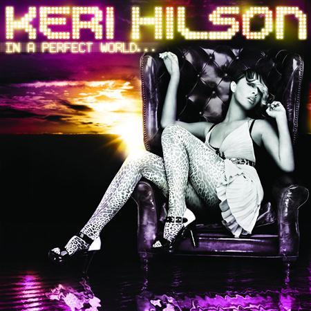 Keri Hilson - In A Perfect World... (I Like - Zortam Music