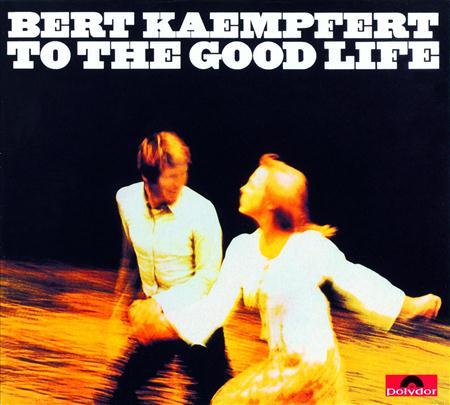 Bert Kaempfert - To The Good Life - Zortam Music