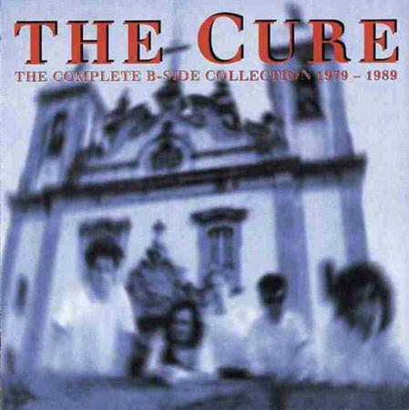 Cure - The Complete B-Side Collection 1979-1989 - Zortam Music