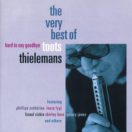 Toots Thielemans - The Very Best Of (Hard To Say - Zortam Music
