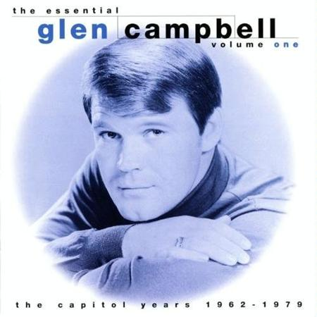 Glen Campbell - The Essential Glen Campbell Volume One  The Capitol Years 1962-1979 - Zortam Music