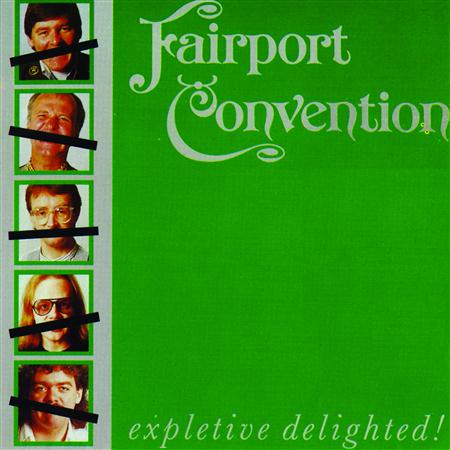 Fairport Convention - Expletive Delighted - Zortam Music
