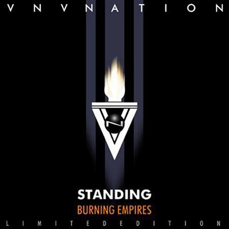 VNV Nation - Standing / Burning Empires [disc 1] [ep] - Zortam Music