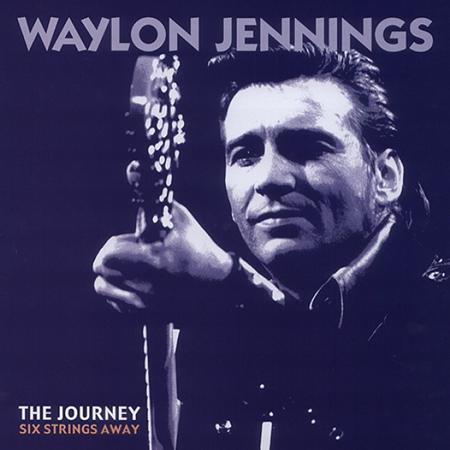 WAYLON JENNINGS - The Journey Six Strings Away [disc 3] - Zortam Music