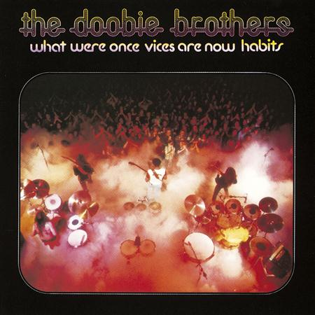 The Doobie Brothers - What Were Once Vices Are Now Habit - Zortam Music