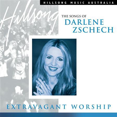 Hillsong - Extravagant Worship The Songs Of Darlene Zschech [disc 1] - Zortam Music
