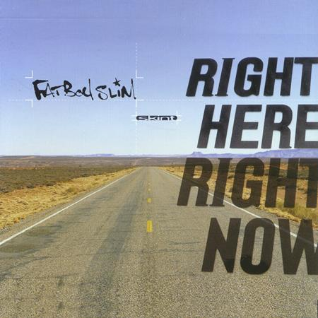 Fatboy Slim - Right Here, Right Now (Camelph - Zortam Music