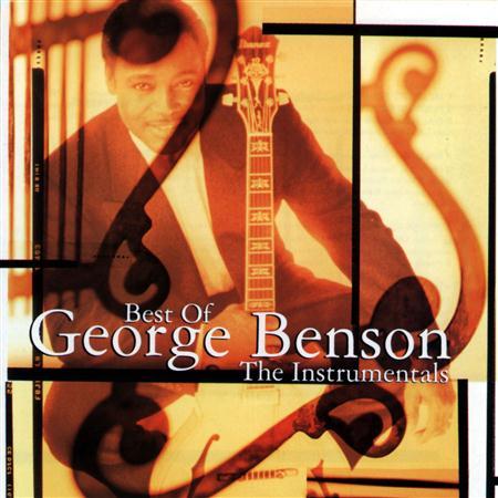 George Benson - Best Of George Benson The Instrumentals - Zortam Music