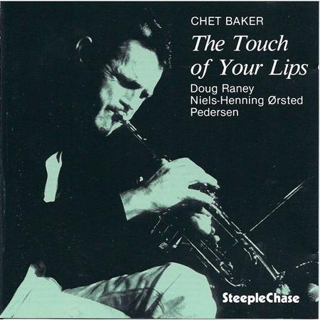 Chet Baker - The Touch of Your Lips - Zortam Music