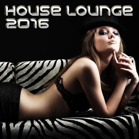 Various Artists - House Lounge 2016 - Zortam Music
