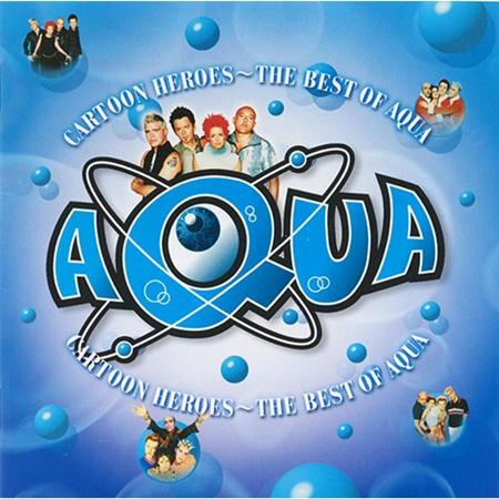 Aqua - Cartoon Heroes The Best Of Aqua - Zortam Music