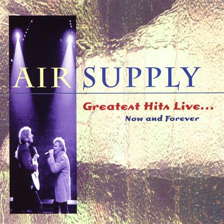 Air Supply - Greatest Hits Live_ Now and Forever - Zortam Music