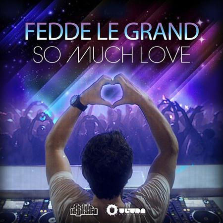 Fedde Le Grand - So Much Love - Zortam Music