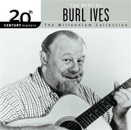 Burl Ives - 20th Century Masters The Millennium Collection - The Best Of Burl Ives - Zortam Music
