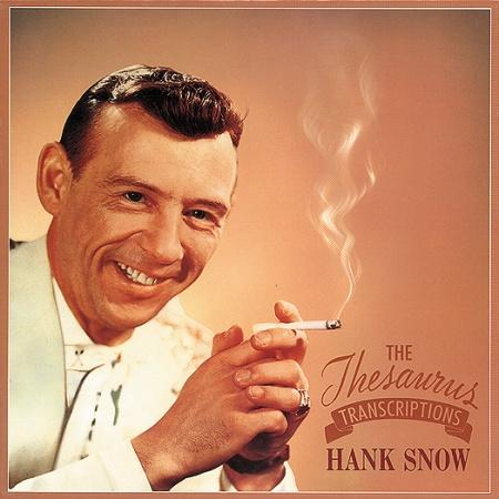 Hank Snow - Hank Snow - The Thesaurus Transcriptions [disc 2] - Zortam Music