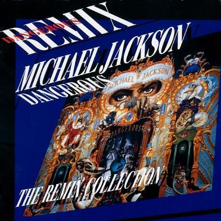 Michael Jackson - Dangerous The Remix Collection - Zortam Music