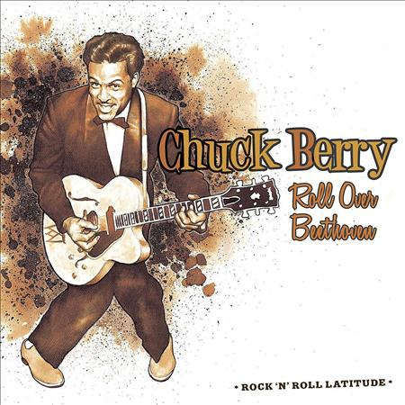 Chuck Berry - Roll Over Beethoven - Zortam Music