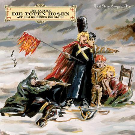 Die Toten Hosen - 125 Jahre Auf Dem Kreuzzug Ins - Zortam Music