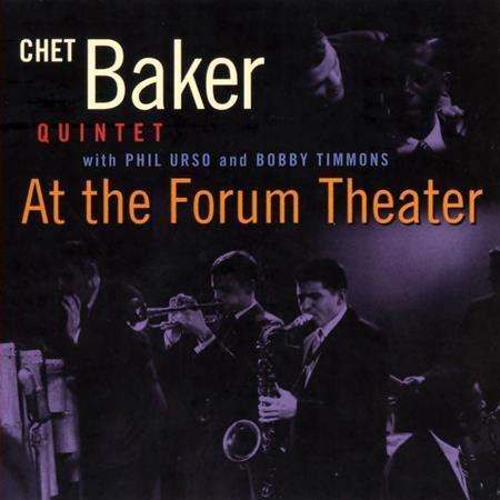 Chet Baker - At The Forum Theater Cd 2 - Zortam Music