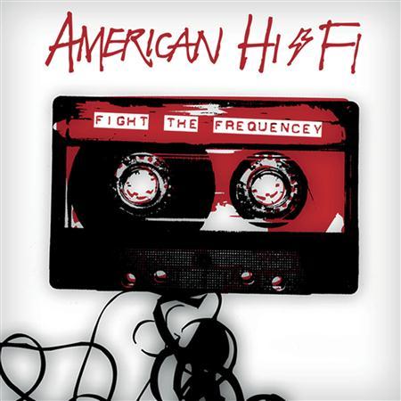 American Hi-Fi - Fight The Frequency - Zortam Music