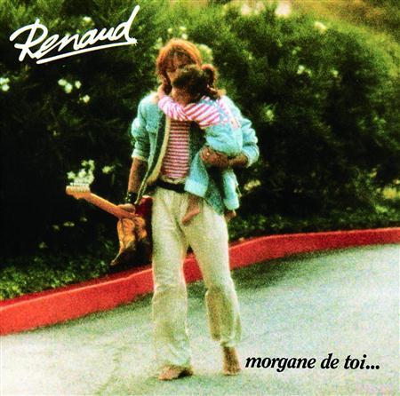 Renaud - Morgane De Toi... - Zortam Music