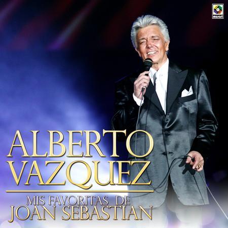 Alberto Vazquez - Mis Favoritas de Joan Sebastian - Lyrics2You