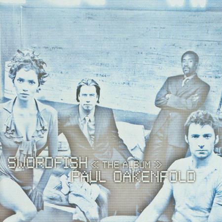 Paul Oakenfold - Swordfish The Album - Zortam Music