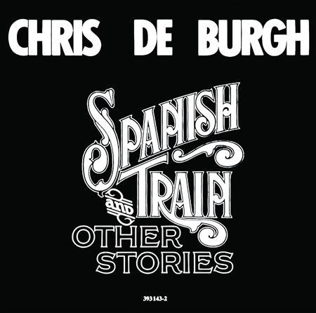 Chris De Burgh - Spanish Train And Other Stories [UK] - Zortam Music