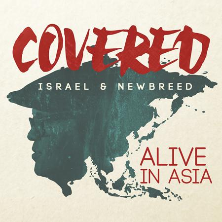 Israel & New Breed - Covered: Alive In Asia - Zortam Music