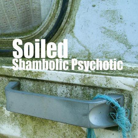 Soiled - Shambolic Psychotic - Zortam Music