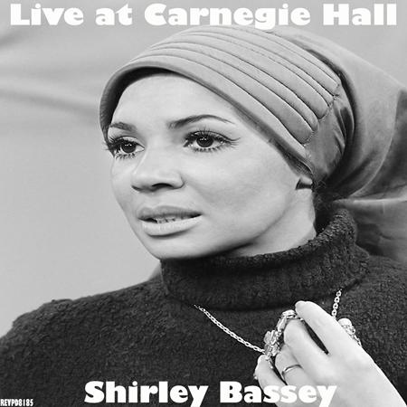 Shirley Bassey - Shirley Bassey Live At Carnegie Hall - Zortam Music