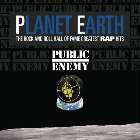 Public Enemy - Planet Earth The Rock And Roll Hall Of Fame Greatest Rap Hits - Zortam Music