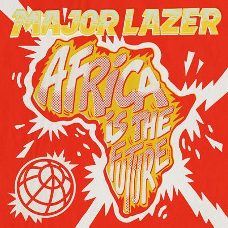 Major Lazer - Africa Is The Future - Lyrics2You