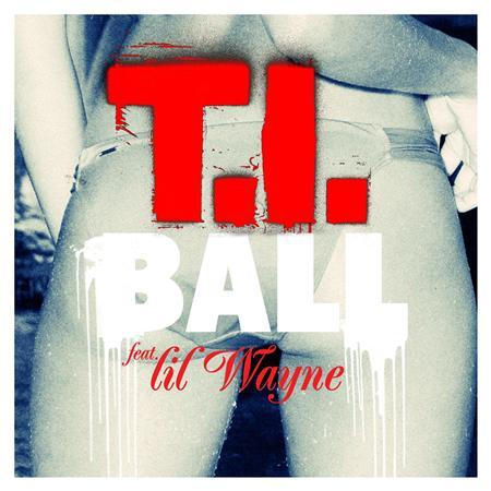 T.I. - Ball - Zortam Music