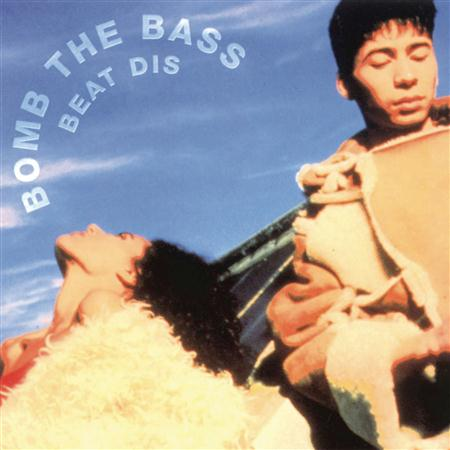 02 - Beat Dis: The Very Best of Bomb the Bass - Zortam Music
