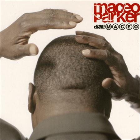 Maceo Parker - My First Name Is Maceo (Soundt - Zortam Music
