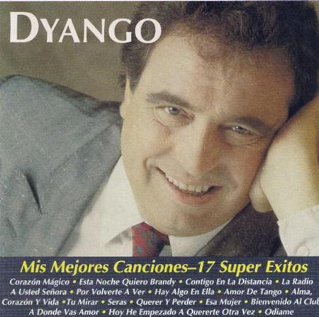 Dyango - Mis Mejores Canciones-17 Super Éxitos - Zortam Music