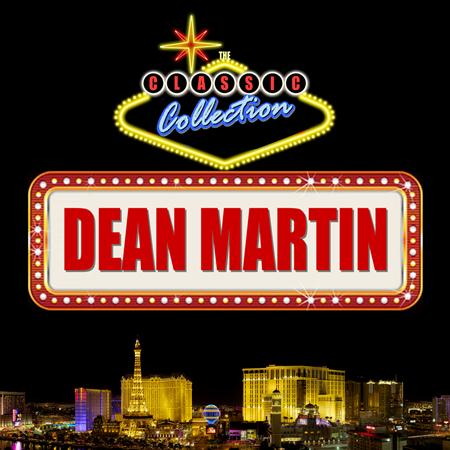 DEAN MARTIN - Dean Martin The Classic Collection - Zortam Music
