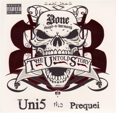 Bone Thugs-N-Harmony - Uni5 The Prequel The Untold Story - Zortam Music