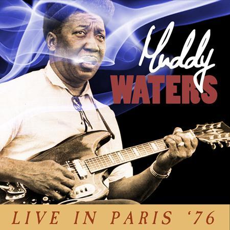 Muddy Waters - Live in Paris
